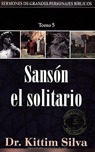 9780825416330: Sansón el solitario-tomo 5 (Sermones de grandes personajes biblicos) (Spanish Edition)