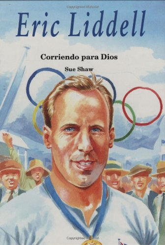 9780825416620: Eric Liddell/ Eric Liddell: Corriendo Para Dios/ Running for God