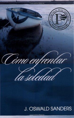 9780825416699: Cómo Enfrentar La Soledad (Spanish Edition)