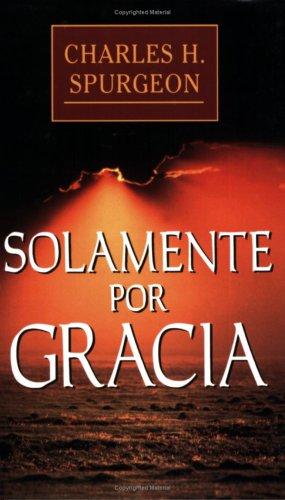 9780825416781: Solamente Por Gracia / All of Grace