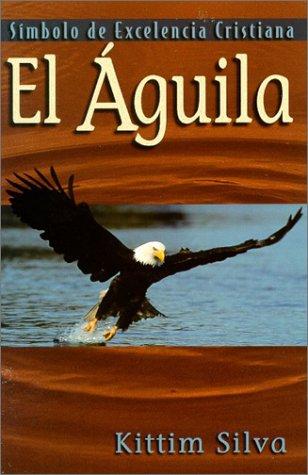 9780825416842: El águila: Símbolo de excelencia (Spanish Edition)