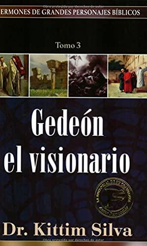 9780825416859: Gedeon: El Visionario (Sermones De Grandes Personajes Bíblicos)