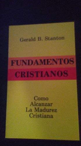 Fundamentos cristianos (Spanish Edition): Stanton, Gerald
