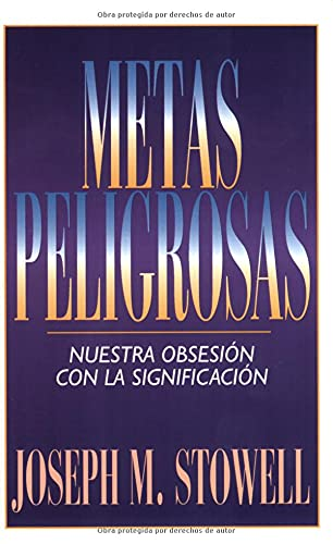 Metas peligrosas: Perilous Pursuits (Spanish Edition) (0825416906) by Stowell, Joseph