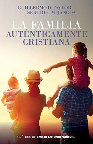 9780825417023: La Familia Auténticamente Cristiana