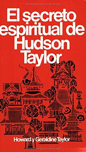 9780825417030: Secreto Espiritual de Hudson Taylor = Hudson Taylor's Spiritual Secret