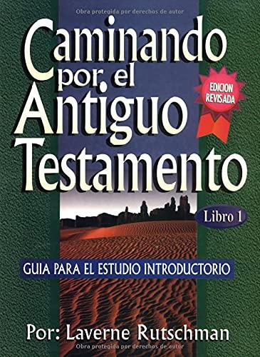 9780825417115: Caminando Por El Antiguo Testamento: 1