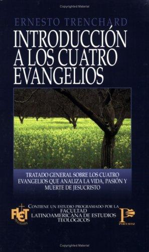 9780825417245: Introducción a los cuatro Evangelios (Spanish Edition)