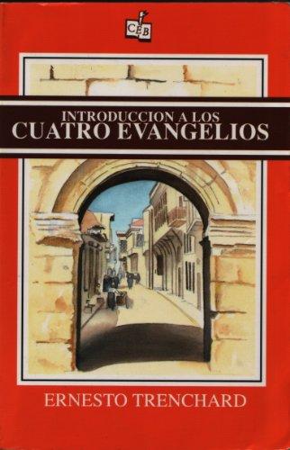 Introduccion a los Cuatro Evangelios: Ernesto Trenchard