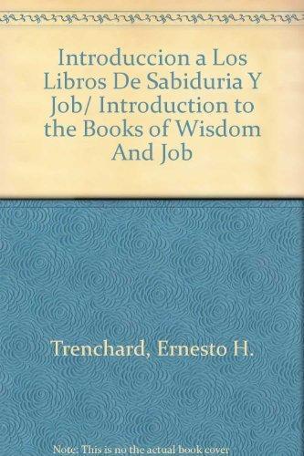 9780825417450: Introduccion a los libros de sabiduria y Job: Introduction to the Books of Wisdom and Job (Spanish Edition)