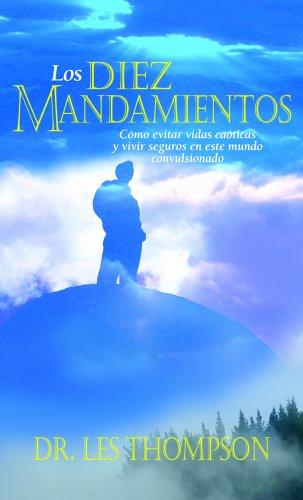 9780825417511: Los Diez Mandamientos: Como Evitar Vidas Caoticas y Vivir Seguros en Este Mundo Convulsionado