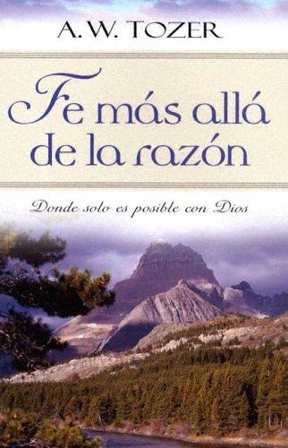 9780825417719: Fe Mas Alla de la Razon
