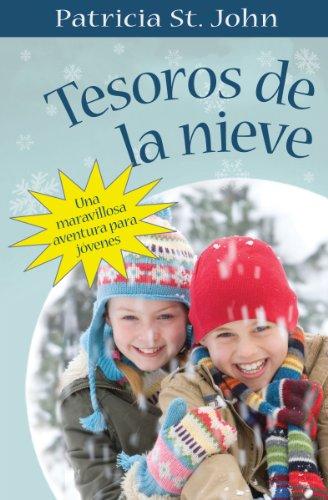 9780825417757: Tesoros de la Nieve: Una Maravillosa Aventura Para Jovenes = Treasures of the Snow