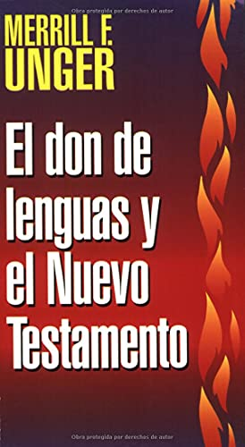 Don de lenguas y el Nuevo Testamento (Spanish Edition) (0825417767) by Merrill F. Unger