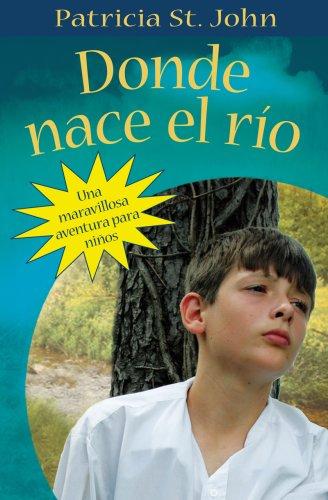 9780825417894: Donde nace el río (Spanish Edition)