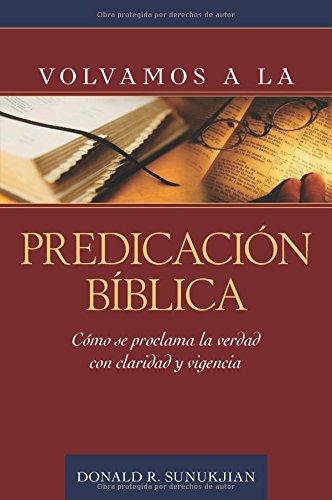 9780825417986: Volvamos a la predicación bíblica (Spanish Edition)