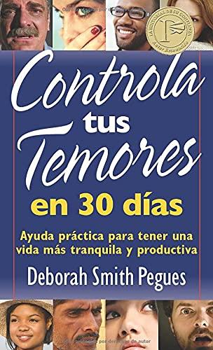 9780825418082: Controla Tus Temores En 30 Dias: Ayuda Practica Para Tener Una Vida Mas Tranquila y Productiva