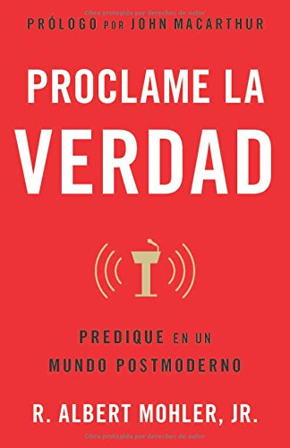9780825418112: Proclame la verdad / He is Not Silent: Predique En Un Mundo Postmoderno/ It Preaches in a Postmodern World