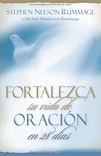 9780825418129: Fortalezca su vida de oración en 28 días (Spanish Edition)