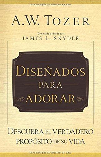 9780825418150: Diseñado para adorar: Descubra el verdadero propósito de su vida (Spanish Edition)