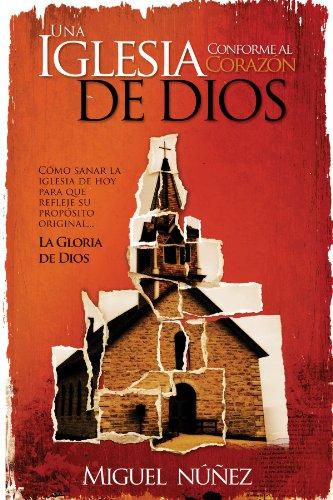 9780825418280: Una Iglesia conforme al corazón de Dios (Spanish Edition)