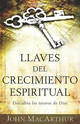 9780825418365: Llaves del Crecimiento Espiritual: Descubre Los Tesoros de Dios