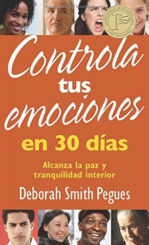 9780825418426: Controla tus emociones en 30 días: Alcanza la paz y tranquilidad interior (Spanish Edition)