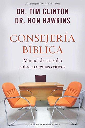 9780825418440: Consejería Bíblica: Manual de Consulta Sobre 40 Temas Críticos