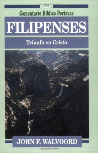 9780825418525: Filipenses: Triunfo en Cristo (Comentario bíblico P) (Spanish Edition) (Comentario Bíblico Portavoz)