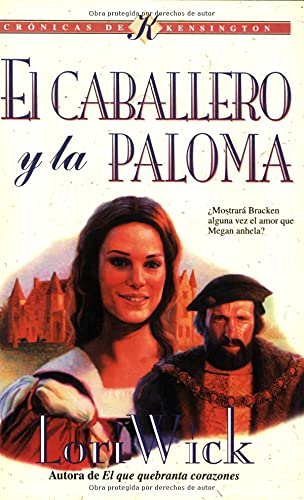 9780825418556: El Caballero y la Paloma: The Knight and the Dove (Kensington Chronicles #4) (Spanish Edition)