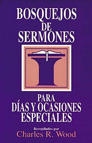 9780825418822: Bosquejos de sermones: Dias y ocasiones especiales: Dias Y Ocaciones Especiales: Special Days and Occasions (Bosquejos De Sermones Wood)