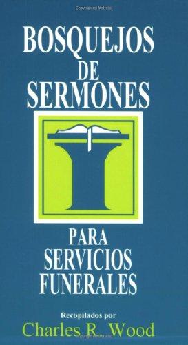 9780825418839: Bosque Jos De Sermones: Funerales: Funeral (Bosquejos De Sermones Wood)