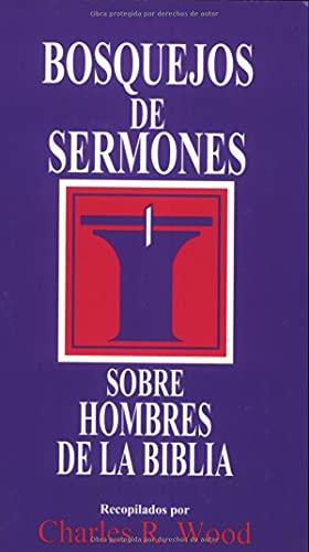 9780825418846: Bosquejos de sermones: Hombres de la Biblia (Bosque/sermon/Wood) (Spanish Edition) (Bosquejos de sermones Wood)