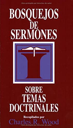 9780825418938: Bosquejos de Sermones: Temas Doctrinales (Bosquejos De Sermones Wood)