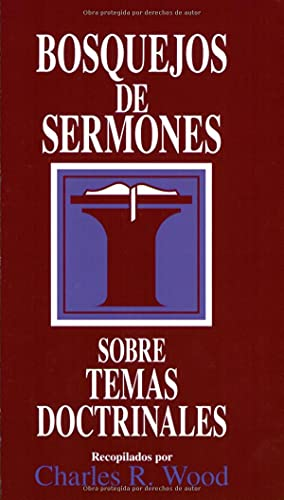 9780825418938: Bosquejos de sermones: Temas doctrinales (Bosquejos de sermones Wood) (Spanish Edition)