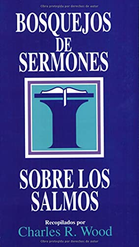 9780825418990: Bosquejos de sermones: Los Salmos (Bosque/sermon/Wood) (Spanish Edition) (Bosquejos de sermones Wood)
