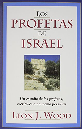 9780825419010: Los Profetas De Israel: The Prophets of Israel