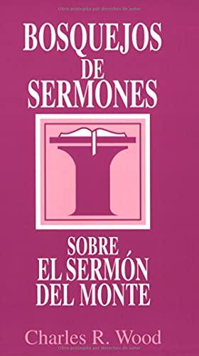 9780825419027: Bosquejos de sermones: Sermón del monte (Bosque/sermon/Wood) (Spanish Edition) (Bosquejos de sermones Wood)