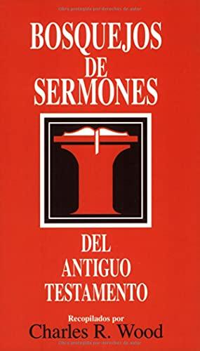 9780825419072: Bosquejos de sermones: Antiguo Testamento (Bosquejos de sermones Wood) (Spanish Edition)