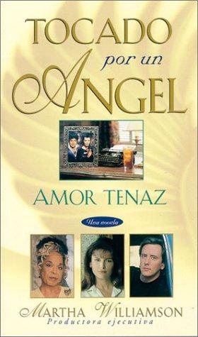 9780825419089: Amor tenaz (Tocado Por Un Angel) (Spanish Edition)