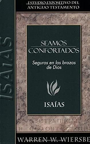 9780825419188: Seamos confortados: Isaías (Seamos/Wiersbe) (Spanish Edition) (Estudio Expositivo del A.T.)