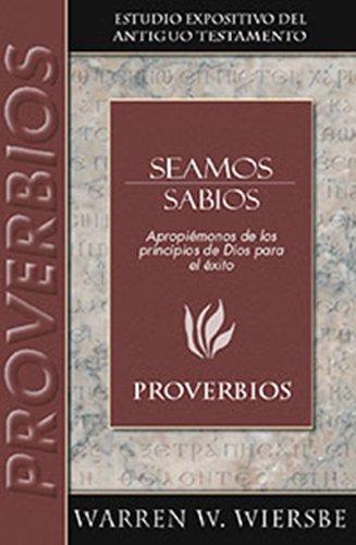 9780825419256: Seamos Sabio: Proverbios (Estudio Expositivo del A.T.) (Spanish Edition)
