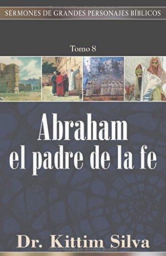 9780825419416: Abraham, El Padre de La Fe (Sermones De Grandes Personajes B�blicos)
