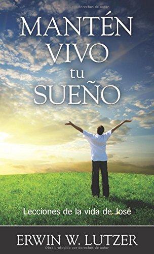 9780825419423: Manten Vivo Tu Sueno: Lecciones de La Vida de Jose
