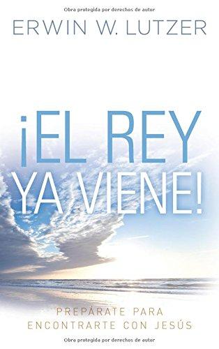 9780825419485: El Rey YA Viene!: Preparate Para Encontrarte Con Jesus = The King Is Coming!