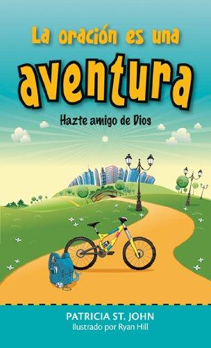 9780825419508: Oracion es una aventura, La: Hazte amigo de Dios (Spanish Edition)
