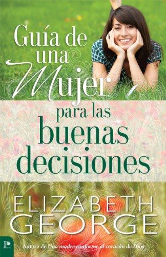 9780825419546: Guia de Una Mujer Para Las Buenas Decisiones