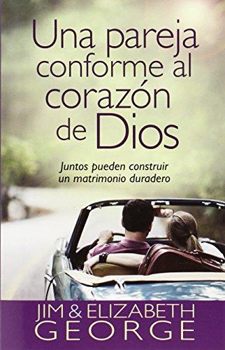9780825419560: Una pareja conforme al corazón de Dios: Juntos pueden construir un matrimonio duradero (Spanish Edition)