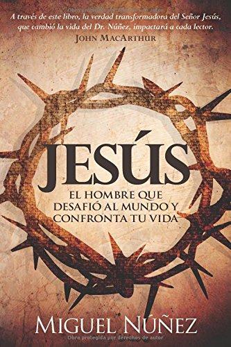 9780825419577: Jesus el hombre que desafio al mundo y confronta tu vida