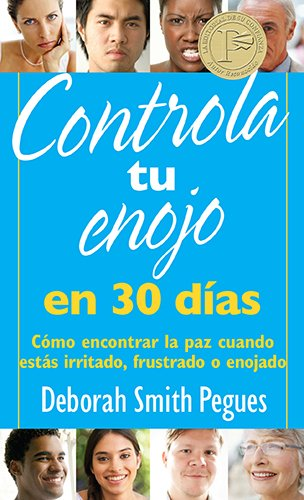 9780825419607: Controla tu enojo en 30 días: Cómo encontrar la paz cuando estás irritado, frustrado o enojado (Spanish Edition)